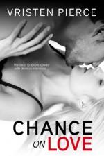 Chance on Love - Vristen Pierce