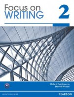 Focus on Writing 4 with Proofwriter Access Code - Helen Solorzano, David Wiese
