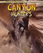 Canyon Hunters - Anita Ganeri