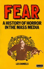 Living in Fear: A History of Horror in the Mass Media - Les Daniels