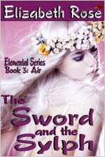 The Sword and the Sylph - Elizabeth Rose