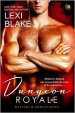 Dungeon Royale - Lexi Blake