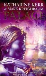 Palace - Katharine Kerr, Mark Kreighbaum
