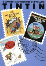 The Adventures of Tintin, Vol. 6: The Calculus Affair / The Red Sea Sharks / Tintin in Tibet - Hergé, Michael Turner