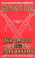 Krondor: The Assassins (The Riftwar Legacy #2) - Raymond E. Feist