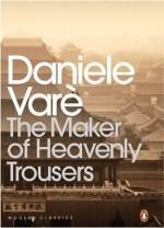 The Maker of Heavenly Trousers - Daniele Varè, Frances Wood