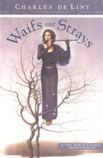 Waifs and Strays - Charles de Lint, Terri Windling