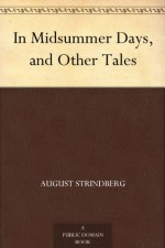 In Midsummer Days and Other Tales - August Strindberg