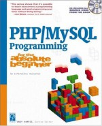 PHP/MySQL Programming for the Absolute Beginner - Andy Harris