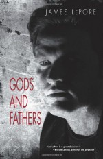 Gods and Fathers - James LePore