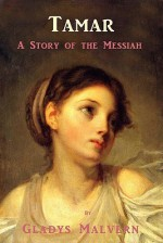 Tamar - A Story of the Messiah - Gladys Malvern, Susan Houston, Shawn Conners, Corinne Malvern
