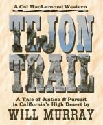 Tejon Trail (Cal MacLamond Western) - Will Murray