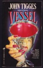 Vessel - John Tigges