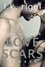 Love Scars - L.K. Rigel, Lark Lane