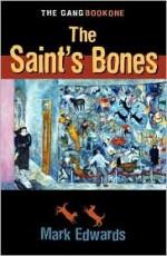 The Saint's Bones - Mark Edwards