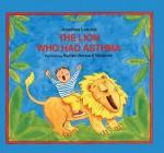 Lion Who Had Asthma - Jonathan London, Nadine Bernard Westcott