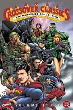 The Marvel/DC Collection - Crossover Classics, Vol. 3 - Scott Lobdell, Warren Ellis, James Robinson, Jim Lee, Adam Hughes, Mat Broome, Travis Charest