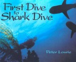 First Dive to Shark Dive - Peter Lourie