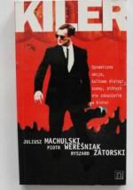 Kiler - Juliusz Machulski, Piotr Wereśniak, Ryszard Zatorski