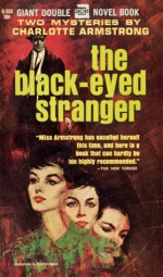 Two Mysteries: The Black-Eyed Stranger / The One-Faced Girl - Charlotte Armstrong
