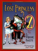 The Lost Princess of Oz - L. Frank Baum, John R. Neill
