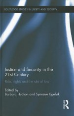 Justice and Security in the 21st Century: Risks, Rights and the Rule of Law - Barbara Hudson, Synn Ve Ugelvik