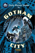 The Daily Planet Guide to Gotham (DC Universe RPG) - Matt Brady, Dwight Williams