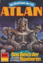 """Atlan 530: Das Reich der Roxharen (Heftroman): Atlan-Zyklus """"Die Abenteuer der SOL (Teil 1)"""" (Atlan Heftroman) (German Edition) - Kurt Mahr, Perry Rhodan Redaktion"""