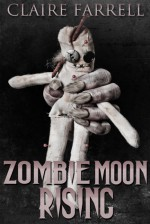 Zombie Moon Rising - Claire Farrell
