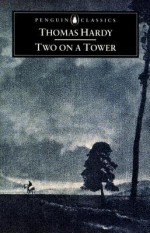 Two on a Tower - Thomas Hardy, Sally Shuttleworth