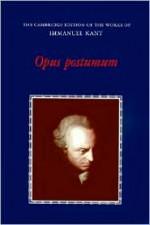 Opus Postumum (Works of Immanuel Kant in Translation) - Immanuel Kant, Eckart Forster, Michael Rosen