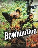 Bowhunting - Thomas K. Adamson