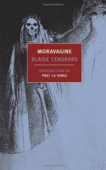 Moravagine - Blaise Cendrars, Alan Brown, Paul La Farge