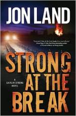 Strong at the Break - Jon Land