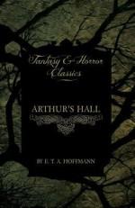 Arthur's Hall (Fantasy and Horror Classics) - E.T.A. Hoffmann