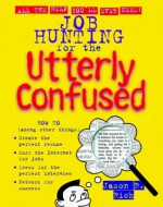 Job Hunting for the Utterly Confused - Jason R. Rich