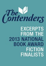 The Contenders: Excerpts from the 2013 National Book Award Fiction Finalists - Rachel Kushner, Jhumpa Lahiri, James McBride, Thomas Pynchon, George Saunders