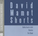 David Mamet Shorts: Bobby Gould in Hell/Reunion/The Shawl - David Mamet, Gus Buktenica, Dale Calandia, Marilou Henner, John Mahoney