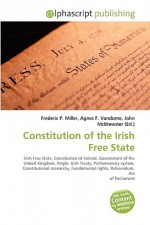 Constitution of the Irish Free State - Frederic P. Miller, Agnes F. Vandome, John McBrewster