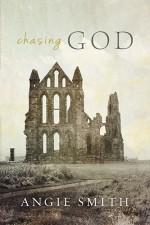Chasing God - Angie Smith