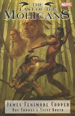 Marvel Illustrated: The Last of The Mohicans - Roy Thomas, Steve Kurth, Denis Medri