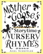 Mother Goose's Storytime Nursery Rhymes - Alison Green, Axel Scheffler