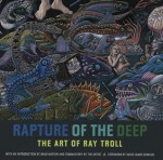 Rapture of the Deep: The Art of Ray Troll - Ray Troll, David James Duncan, Bradford Matsen