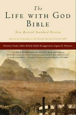 The Life with God Bible, NRSV--New Testament - Anonymous, Dallas Willard, Richard J. Foster, Emilie Griffin, Eugene H. Peterson, Walter Brueggemann, Marva J. Dawn, Bruce Demarest, Evan Howard, Catherine Taylor, Rebecca Gaudino, Joshua Choon Min Kang, Peter Enns, Tim Beal, Scott Ellington, David De Silva, James Massey