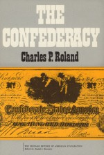 The Confederacy - Charles P. Roland