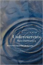 Undercurrents - Marie Darrieussecq, Linda Coverdale