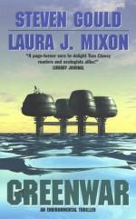 Greenwar - Steven Gould, Laura J. Mixon