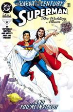 Superman: The Wedding Album #1 - Dan Jurgens, Karl Kesel, David Michelinie, Louise Simonson, Various