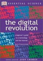 The Digital Revolution (Essential Science Series) - Jack Challoner, John Gribbin