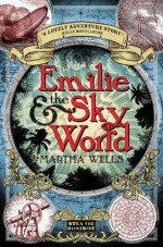 Emilie and the Sky World - Martha Wells